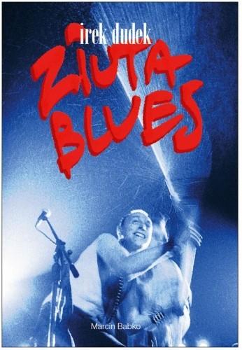 Okładka książki Irek Dudek. Ziuta Blues