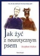 Okładka książki Jak żyć z neurotycznym psem