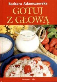 Okładka książki Gotuj z głową