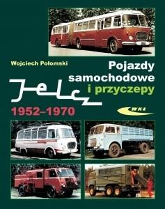 Okładka książki Pojazdy samochodowe i przyczepy Jelcz 1952-1970