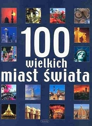 Okładka książki 100 wielkich miast świata
