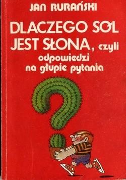 Okładka książki Dlaczego sól jest słona, czyli odpowiedzi na głupie pytania