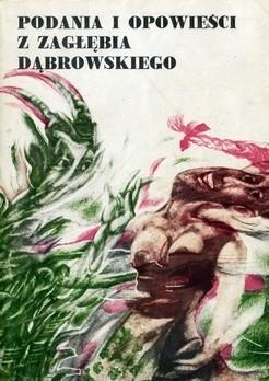 Okładka książki Podania i opowieści z Zagłębia Dąbrowskiego. Sto lat temu i dzisiaj