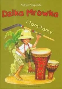 Okładka książki Dzika Mrówka i tam-tamy