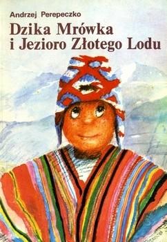 Okładka książki Dzika Mrówka i Jezioro Złotego Lodu