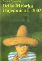 Dzika Mrówka i tajemnica U-2002