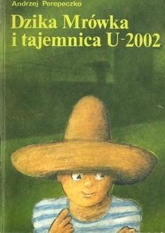 Okładka książki Dzika Mrówka i tajemnica U-2002