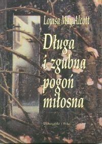Okładka książki Długa i zgubna pogoń miłosna