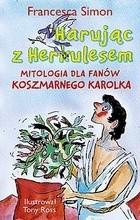 Okładka książki Harując z herkulesem. Mitologia dla fanów Koszmarnego Karolka