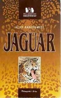 Okładka książki Jaguar: Samotna walka o pierwszy na świecie rezerwat jaguarów