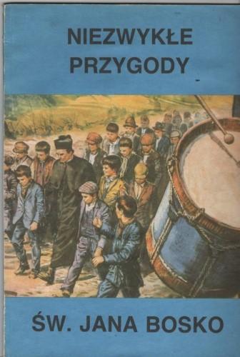 Okładka książki Niezwykłe przygody św. Jana Bosko