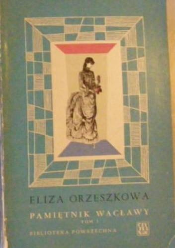 Okładka książki Pamiętnik Wacławy. Tom 1