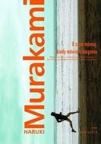 Okładka książki O czym mówię, kiedy mówię o bieganiu