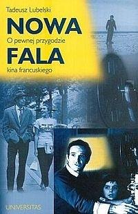 Okładka książki Nowa fala: O pewnej przygodzie kina francuskiego