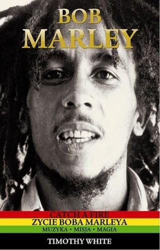 Okładka książki Catch A Fire. Życie Boba Marleya