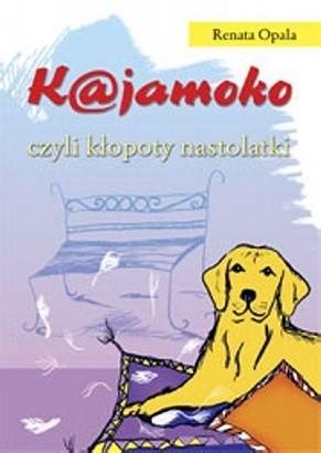 Okładka książki K@jamoko czyli kłopoty nastolatki