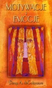 Okładka książki Motywacje i emocje : w ujęciu ewolucyjnym, fizjologicznym, rozwojowym i społecznym