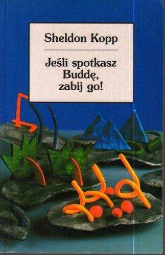 Okładka książki Jeśli spotkasz Buddę, zabij go!