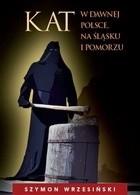 Okładka książki Kat w dawnej Polsce, na Śląsku i Pomorzu