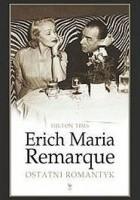 Erich Maria Remarque. Ostatni romantyk