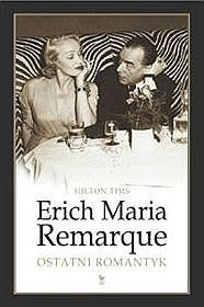 Okładka książki Erich Maria Remarque. Ostatni romantyk