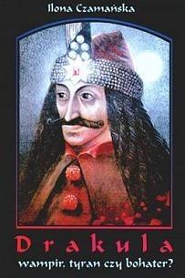 Okładka książki Drakula. Wampir, tyran czy bohater?