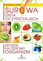 Surowa dieta oczyszczająca - sposób na zdrowy organizm