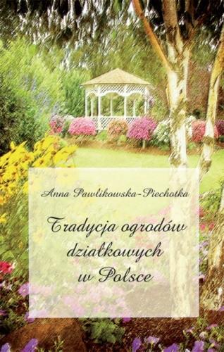 Okładka książki Tradycja ogrodów działkowych w Polsce