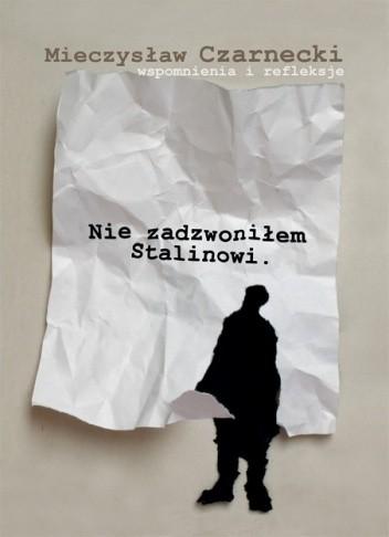 Okładka książki Nie zadzwoniłem Stalinowi