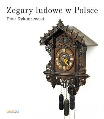 Okładka książki Zegary ludowe w Polsce