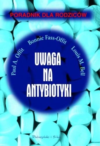 Okładka książki Uwaga na antybiotyki