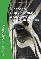 Dlaczego zebry nie mają wrzodów? Psychofizjologia stresu