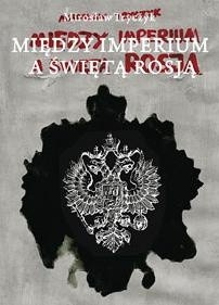 Okładka książki Między imperium a świętą Rosją