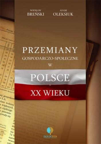 Okładka książki Przemiany gospodarczo-społeczne w Polsce w XX wieku