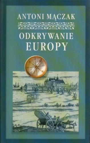 Okładka książki Odkrywanie Europy.  Podróże w czasach renesansu i baroku