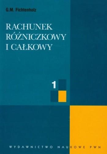 Okładka książki Rachunek różniczkowy i całkowy, Tom.1
