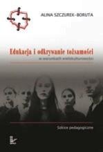 Okładka książki Edukacja i odkrywanie tożsamości w warunkach wielokulturowości