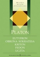 Eutyfron, Obrona Sokaratesa, Kriton, Fedon, Uczta