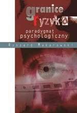 Okładka książki Granice ryzyka. Paradygmat psychologiczny