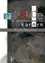 Okładka książki Manipulacje w postępowaniu karnym