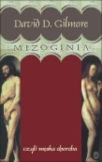Okładka książki Mizoginia czyli Męska choroba
