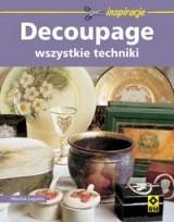 Okładka książki Decoupage. Wszystkie techniki