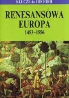 Renesansowa Europa : 1453-1556