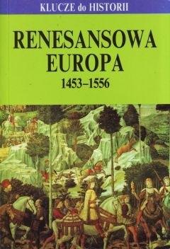 Okładka książki Renesansowa Europa : 1453-1556