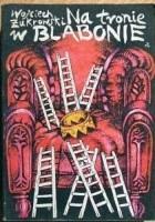 Na tronie w Blabonie