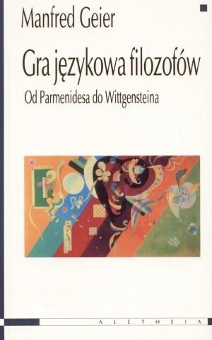 Okładka książki Gra językowa filozofów. Od Parmenidesa do Wittgensteina.