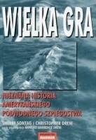Okładka książki Wielka gra: Nieznana historia amerykańskiego podwodnego szpiegostwa