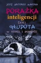 Okładka książki Porażka inteligencji czyli głupota w teorii i praktyce