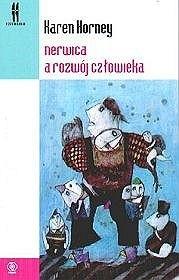 Okładka książki Nerwica a rozwój człowieka: Trudna droga do samorealizacji