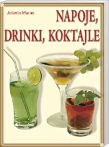 Okładka książki Napoje, drinki, koktajle